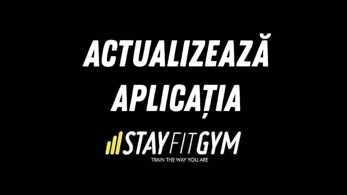 Actualizeaza aplicatia stay fit gym